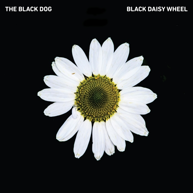 Black Daisy Wheel by The Black Dog (available on Dust Science, 25th May 2018)
